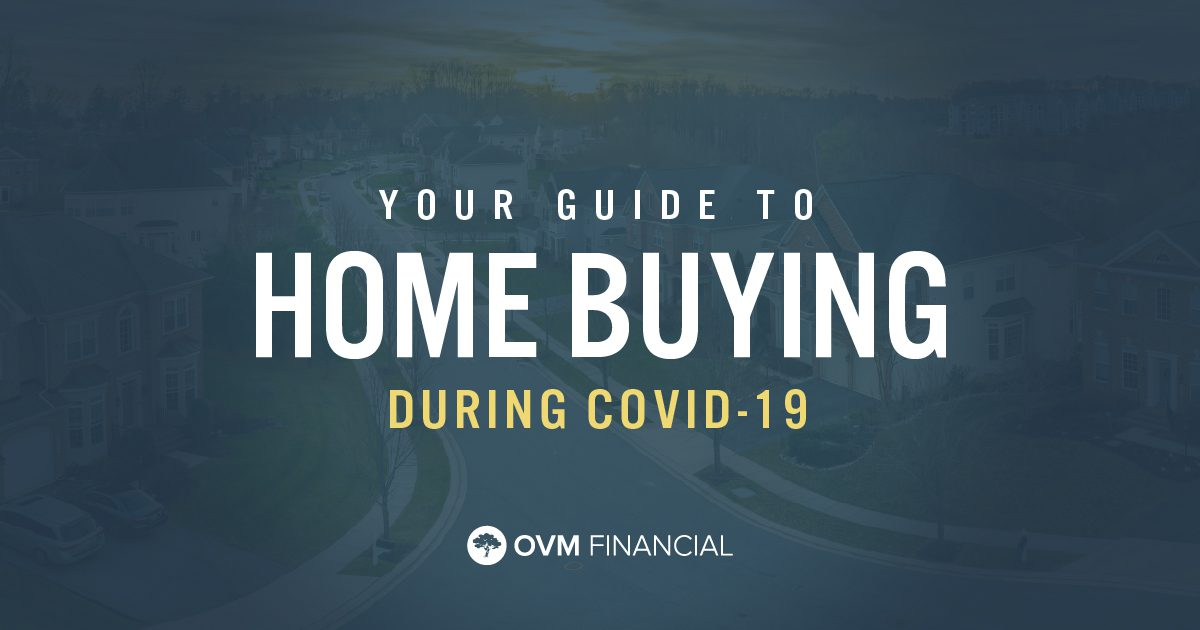 Your Guide To Home Buying During COVID-19